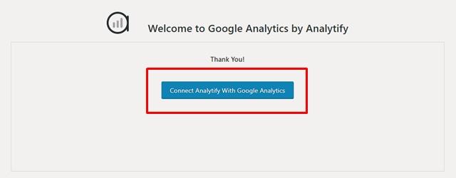 【プラグイン】Google Analytics Dashboard Pluginの「Connect Analytify With Google Analytics」画面